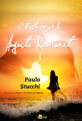 Resultado de imagem para O Triste Amor de Augusto Ramonet